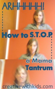 Stopping the Mama Tantrum